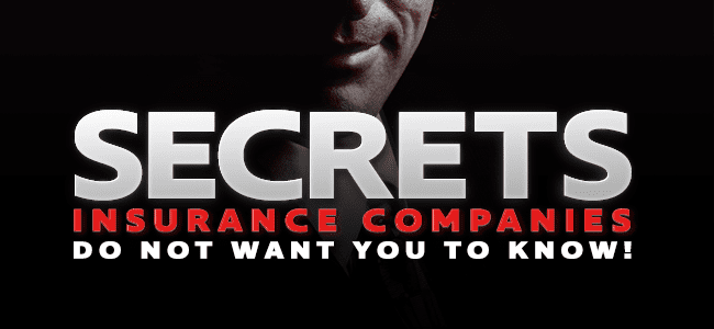 Secrets Insurance Companies Do Not Want You To Know